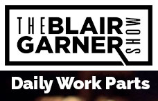 Blair Garner Daily Work Parts