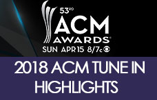 2018 ACM Tune In Highlights