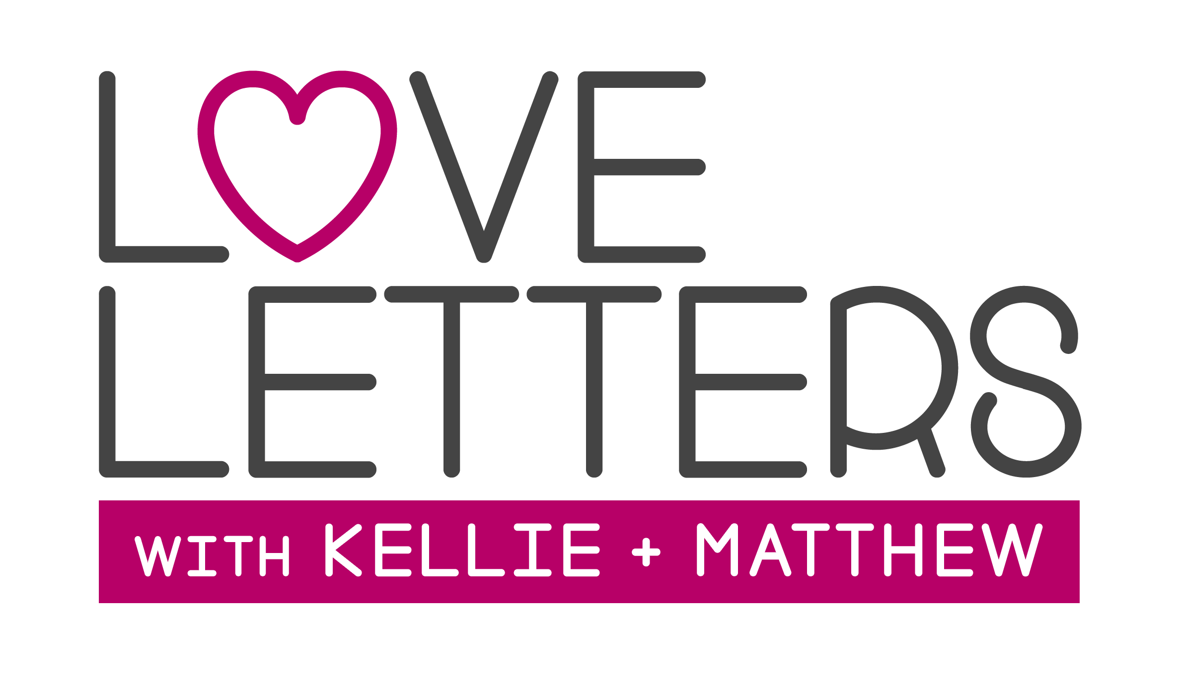 Love Letters with Kellie + Matthew
