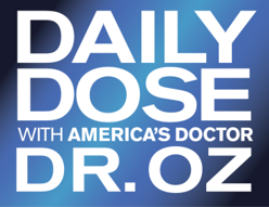 Daily Dose with Dr. OZ